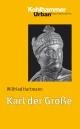 Karl der Große - Wilfried Hartmann