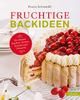 Fruchtige Backideen - Franz Schmeißl