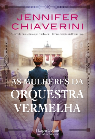 As mulheres da orquestra vermelha. - Jennifer Chiaverini