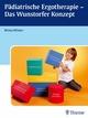 Pädiatrische Ergotherapie - Das Wunstorfer Konzept - Britta Winter;  Britta Winter