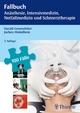 Fallbuch Anästhesie, Intensivmedizin und Notfallmedizin - Harald Genzwürker;  Jochen Hinkelbein