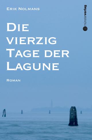 Die vierzig Tage der Lagune - Erik Nolmans