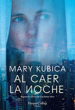 Al caer la noche - Mary Kubica