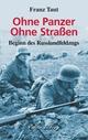 Ohne Panzer Ohne Straßen - Beginn des Russlandfeldzugs - Franz Taut