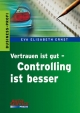 Vertrauen ist gut - Controlling ist besser - Eva E Ernst