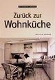 Zurück zur Wohnküche - Elisabeth Dessai