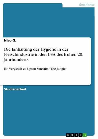 Die Einhaltung der Hygiene in der Fleischindustrie in den USA des frühen 20. Jahrhunderts - Nico G.