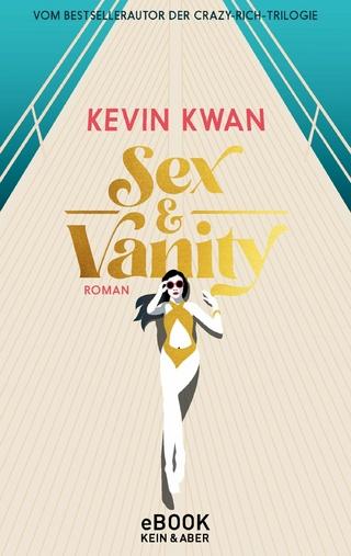 Sex & Vanity ? Inseln der Eitelkeiten - Kevin Kwan