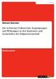 Die Schweizer Volksrechte: Ausprägungen und Wirkungen in den Kantonen und Gemeinden der Eidgenossenschaft - Michael Moschke