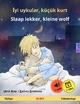 İyi uykular, küçük kurt – Slaap lekker, kleine wolf (Türkçe – Felemenkçe) - Ulrich Renz; Ertuğ Günsür; Erik Kruidenier