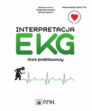 Interpretacja EKG. Kurs podstawowy - Ma?gorzata Kurpesa; Bartosz Szafran