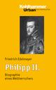 Philipp II. - Friedrich Edelmayer
