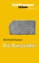 Die Burgunder - Reinhold Kaiser