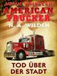 John Wheeler - American Trucker: Tod über der Stadt - N. A. Wilden