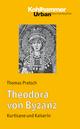 Theodora von Byzanz - Thomas Pratsch