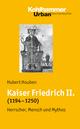 Kaiser Friedrich II. (1194-1250) - Hubert Houben