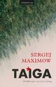 Taiga - Sergej Maximow