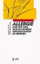 Allergie und der Weg, sich in wenigen Minuten davon zu befreien