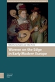 Women on the Edge in Early Modern Europe - Norrie Aidan Norrie;  Hopkins Lisa Hopkins