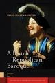 Dutch Republican Baroque - Korsten Frans-Willem Korsten
