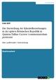 Die Darstellung der Klientelbeziehungen in der späten Römischen Republik in Quintus Tullius Ciceros 'commentariolum petitionis' - Lisa Zell