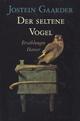 Der seltene Vogel - Jostein Gaarder