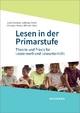 Lesen in der Primarstufe - Julia Festman;  Sabrina Gerth;  Christine Reiter;  Elfriede Alber