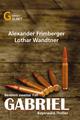 Gabriel - Bayerwald-Thriller - Alexander Frimberger;  Lothar Wandtner