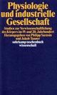 Physiologie und industrielle Gesellschaft - Philipp Sarasin; Jakob Tanner