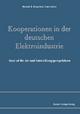 Kooperationen in der deutschen Elektroindustrie - Ricarda B. Bouncken; Franz Lotter