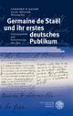 Germaine de Staël und ihr erstes deutsches Publikum - Gerhard R Kaiser; Olaf Müller