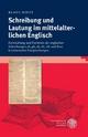 Schreibung und Lautung im mittelalterlichen Englisch - Klaus Dietz