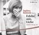 Erklär mir, Liebe - Ingeborg Bachmann; Ingeborg Bachmann