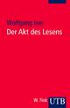 Der Akt des Lesens - Wolfgang Iser