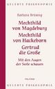 Mechthild von Magdeburg, Mechthild von Hackeborn, Gertrud die Große - Barbara Brüning
