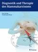 Diagnostik und Therapie des Mammakarzinoms - Uwe Fischer;  Uwe Fischer;  Friedemann Baum;  Friedemann Baum