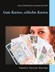 Gute Karten, schlechte Karten - Katrin Bischof; Constanze Steinfeldt