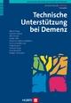 Gemeinsam für ein besseres Leben mit Demenz / Technische Unterstützung bei Demenz