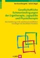 Gesellschaftliche Rahmenbedingungen der Ergotherapie, Logopädie und Physiotherapie