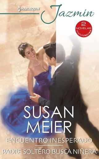 Encuentro inesperado - Padre soltero busca niñera - Susan Meier