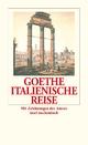 Italienische Reise - Johann Wolfgang Goethe; Christoph Michel
