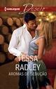 Aromas de sedução - Tessa Radley