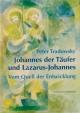 Johannes der Täufer und Lazarus-Johannes
