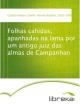Folhas cahidas, apanhadas na lama por um antigo juiz das almas de Campanhan - Camilo Ferreira Botelho Castelo Branco