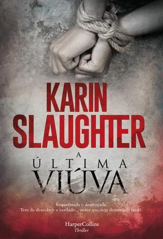A última viúva - Karin Slaughter