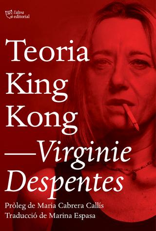 Teoria King Kong - Virginie Despentes