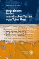 Hebraismen in den aramäischen Texten vom Toten Meer - Christian Stadel