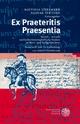 Ex Praeteritis Praesentia - Matthias Eitelmann; Nadyne Stritzke