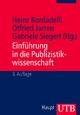 Einführung in die Publizistikwissenschaft - Heinz Bonfadelli; Otfried Jarren; Gabriele Siegert