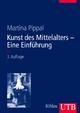 Kunst des Mittelalters - Eine Einführung - Martina Pippal